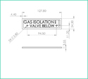 Name Plate  Gas Isolation Valve Below ( Brass)