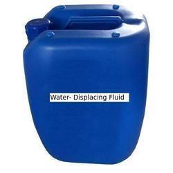 Water- Displacing Fluid