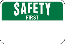 OSHA-3 Safety First Sign