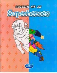 Colour Me as Superheroes Book