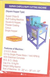 Supari Chips Cutting Machines