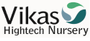 Vikas Hightech Nursery