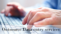 Data Entry Services / Data Entry Work /