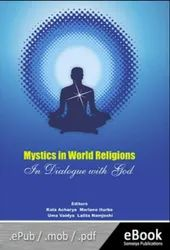 Mystics In World Religions In Dialogue With God