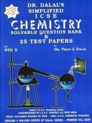 Dalal Simplified ICSE Chemistry Solvable Question Bank & 25 Test Papers For Class 10