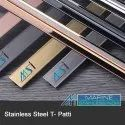 Stainless Steel T Patti In Hairline Finish