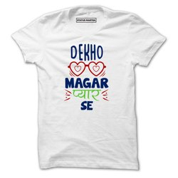 Printed Round Dekho Magar Pyar Se- Men T-Shirts