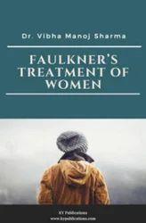 Faulkners Treatment of Women