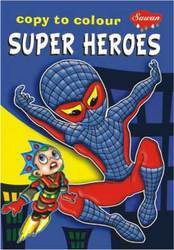 Copy To Colour Super Heroes