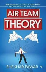 Air Team Theory : Understanding 10 Types of Team Mates and Best Practices to Succeed