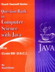 I S C Teach your self Computer Science with Java for XII