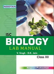 ISC Biology Lab Manual -XII Book
