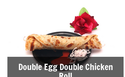 Double Egg Double Chicken Roll