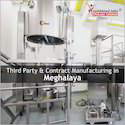 Third Party Manufacturing in Meghalaya