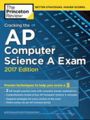 Cracking The AP Computer Science A Exam 2017 Edition Book