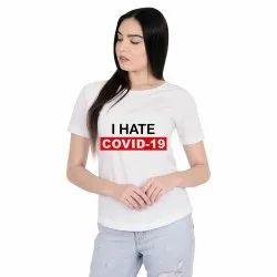 Half Sleeve Round Covid-19 Ladies T-Shirt