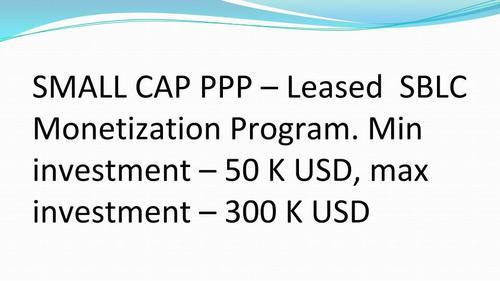Private Placement Program (PPP)- Leased SBLC monetization Non-rated