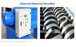 Rejected Material Shredder
