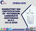 Bis Certification For Potassium Carbonate Anhydrous As Per Is 7129