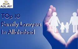 Top 10 Family Lawyers in Allahabad