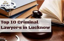 Top 10 Criminal Lawyers in Lucknow