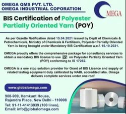 Consultancy for BIS Certification for Polyester Partially Oriented Yarn (POY)