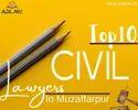 Top 10 Civil Lawyers In Muzaffarpur