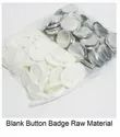 Button Badge Raw Material Blank 25mm 32mm 44mm 58mm 75mm
