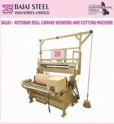 Bajaj Rotobar Roll Canvas Winding And Cutting Machine