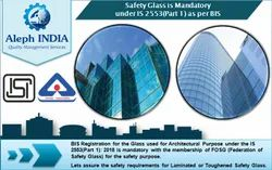 ISI Mark Certification for Safety Glass for Architectural Purpose