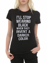 I Will Stop Wearing Black T Shirt