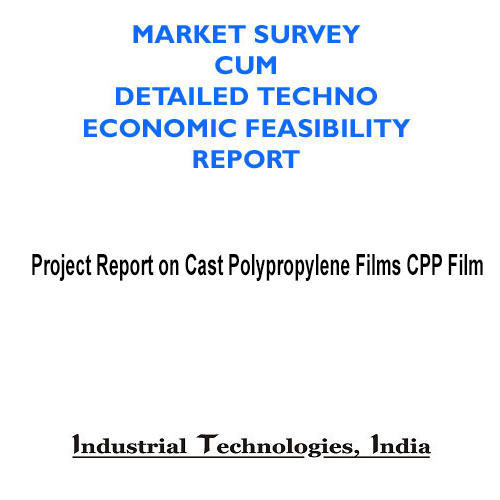 Project Report on Cast Polypropylene Films (CPP Film) in