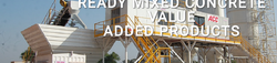 Ready Mixed Concrete Value Added Products