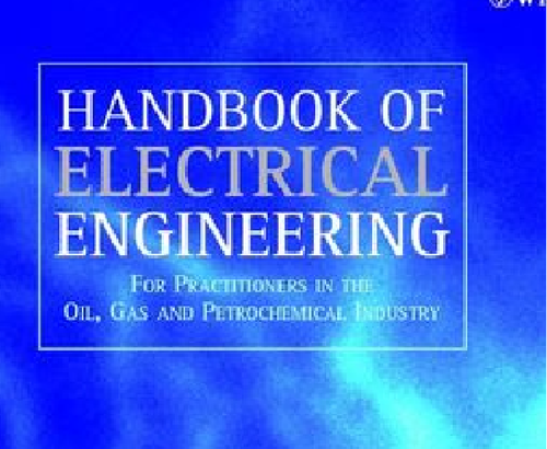 Handbook of electrical engineering : for practitioners in the oil, gas, and petrochemical industry