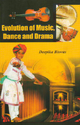 Evolution Of Music Dance And Drama Book