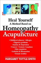 Heal Yourself A Method Base On Homeopathy And Acupuncture