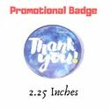 Promotional Customize Pin Badges 2.25 Inches