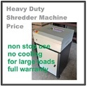 Heavy Duty Shredder Machine Price