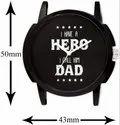 My Dad My Hero Design Multicolour Dial Men's Watch