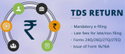 TDS Return On Salary And Other Payments (Form 24q And Form 26q)
