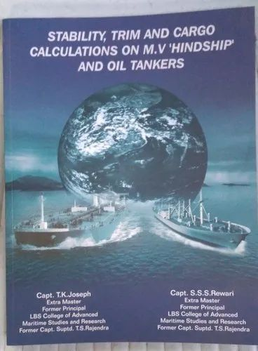 Stability Trim And Cargo Calculations On M.V.Hindship And Oil Tankers