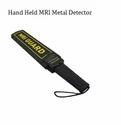 Hand Held MRI Metal Detector