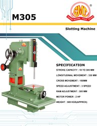 M305 Slotting Machine