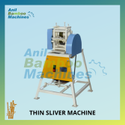 Thin Sliver Making Machine
