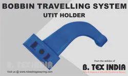 BOBBIN TRAVELLING SYSTEM -  UTIT HOLDER
