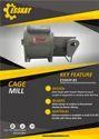Cage Mill (Channa Machine)