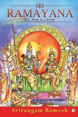 Sri Ramayana (epic Story As Poetry In English) Book