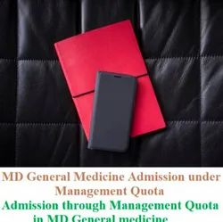 Education Management Quota Admission in MD General Medicine