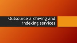 Archiving and Indexing Services