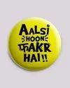 Aalsi Hoon Fakr Hai Button Badge